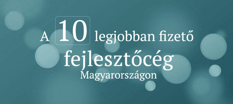 Ezek a fejlesztőcégek fizetnek a legjobban Magyarországon